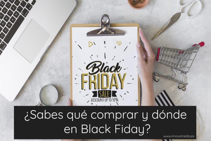 ¿Sabes qué comprar y dónde en Black Friday?